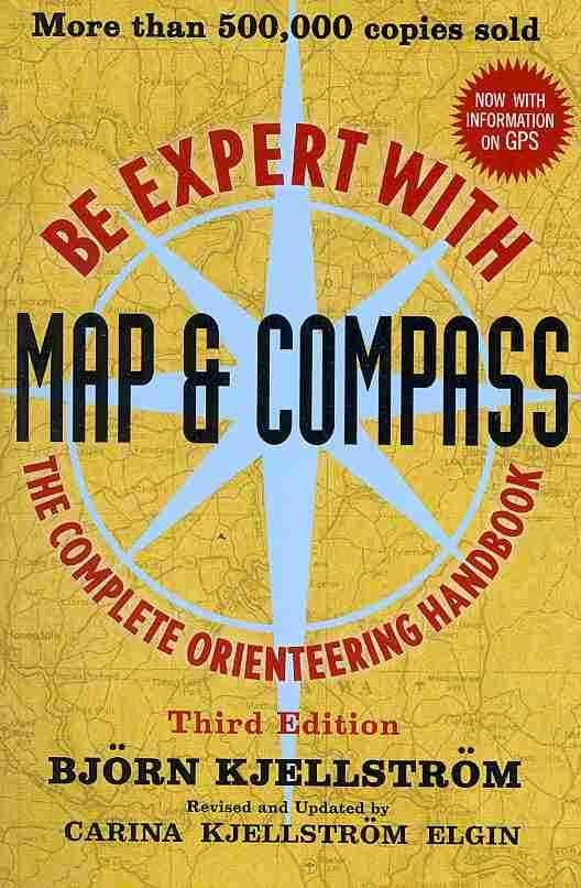 Be Expert with Map & Compass By Kjellstrom, Bjorn/ Elgin, Carina Kjellstrom (EDT)