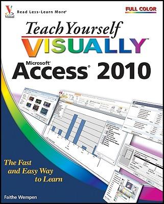 Teach Yourself Visually Access 2010 By Wempen, Faithe/ Lefevere, Jody (EDT)